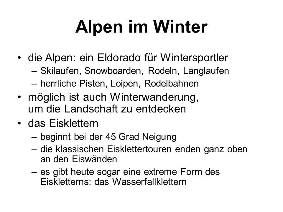Alpen im Winter die Alpen: ein Eldorado für Wintersportler –Skilaufen, Snowboarden, Rodeln, Langlaufen –herrliche Pisten, Loipen, Rodelbahnen möglich