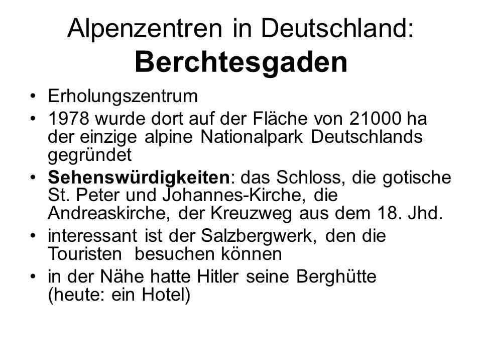 Alpenzentren in Deutschland: Berchtesgaden Erholungszentrum 1978 wurde dort auf der Fläche von 21000 ha der einzige alpine Nationalpark Deutschlands g