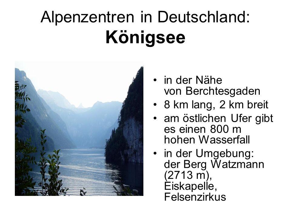 Alpenzentren in Deutschland: Königsee in der Nähe von Berchtesgaden 8 km lang, 2 km breit am östlichen Ufer gibt es einen 800 m hohen Wasserfall in de