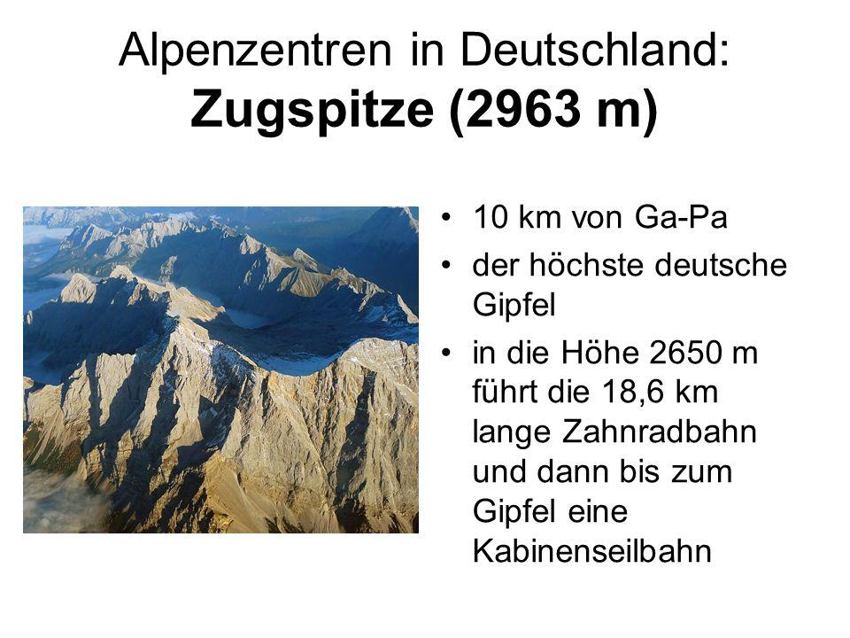 Alpenzentren in Deutschland: Zugspitze (2963 m) 10 km von Ga-Pa der höchste deutsche Gipfel in die Höhe 2650 m führt die 18,6 km lange Zahnradbahn und