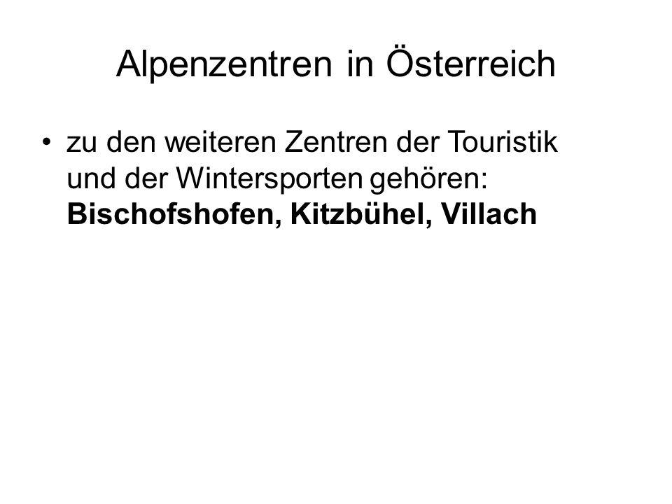 Alpenzentren in Österreich zu den weiteren Zentren der Touristik und der Wintersporten gehören: Bischofshofen, Kitzbühel, Villach