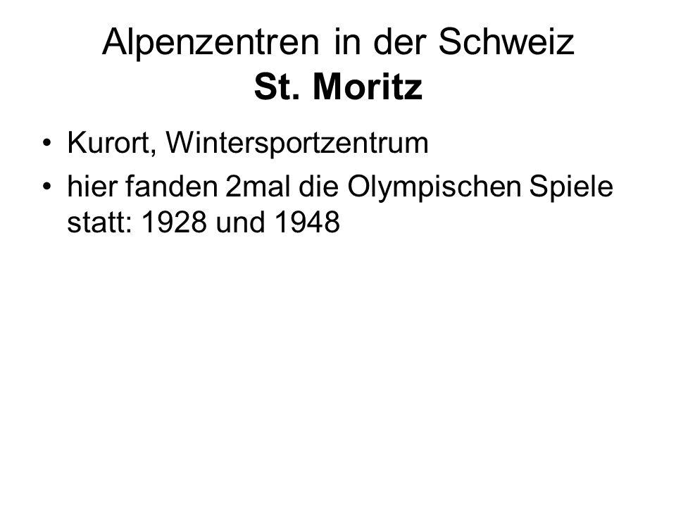 Alpenzentren in der Schweiz St. Moritz Kurort, Wintersportzentrum hier fanden 2mal die Olympischen Spiele statt: 1928 und 1948