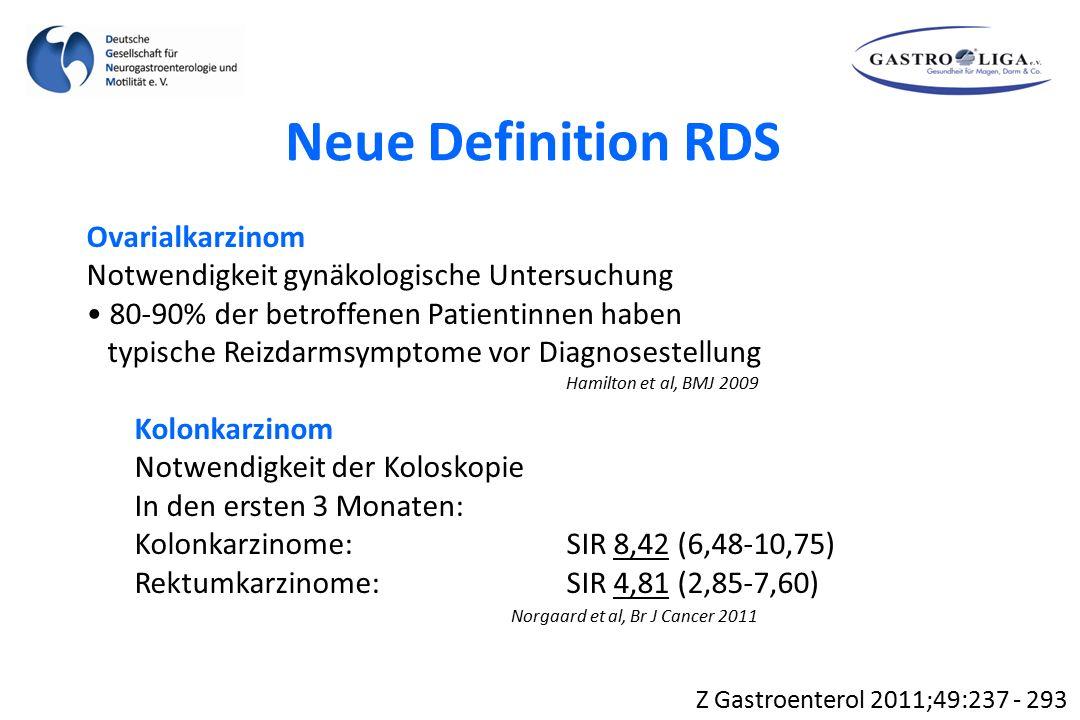 Z Gastroenterol 2011;49:237 - 293 Neue Definition RDS Ovarialkarzinom Notwendigkeit gynäkologische Untersuchung 80-90% der betroffenen Patientinnen ha