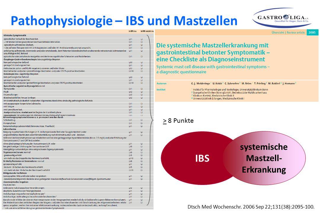 > 8 Punkte Dtsch Med Wochenschr. 2006 Sep 22;131(38):2095-100. IBS systemische Mastzell- Erkrankung Pathophysiologie – IBS und Mastzellen