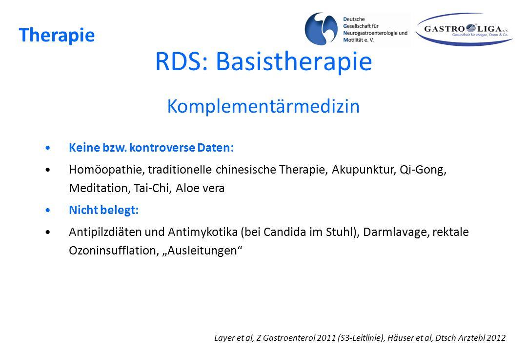 RDS: Basistherapie Layer et al, Z Gastroenterol 2011 (S3-Leitlinie), Häuser et al, Dtsch Arztebl 2012 Therapie Komplementärmedizin Keine bzw. kontrove