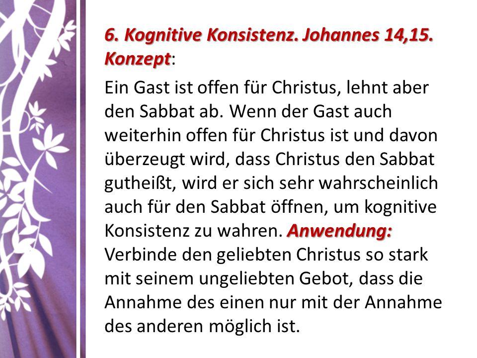 6. Kognitive Konsistenz. Johannes 14,15. Konzept 6.
