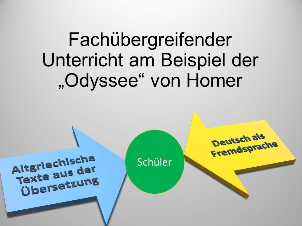 """Fachübergreifender Unterricht am Beispiel der """"Odyssee von Homer Schüler"""