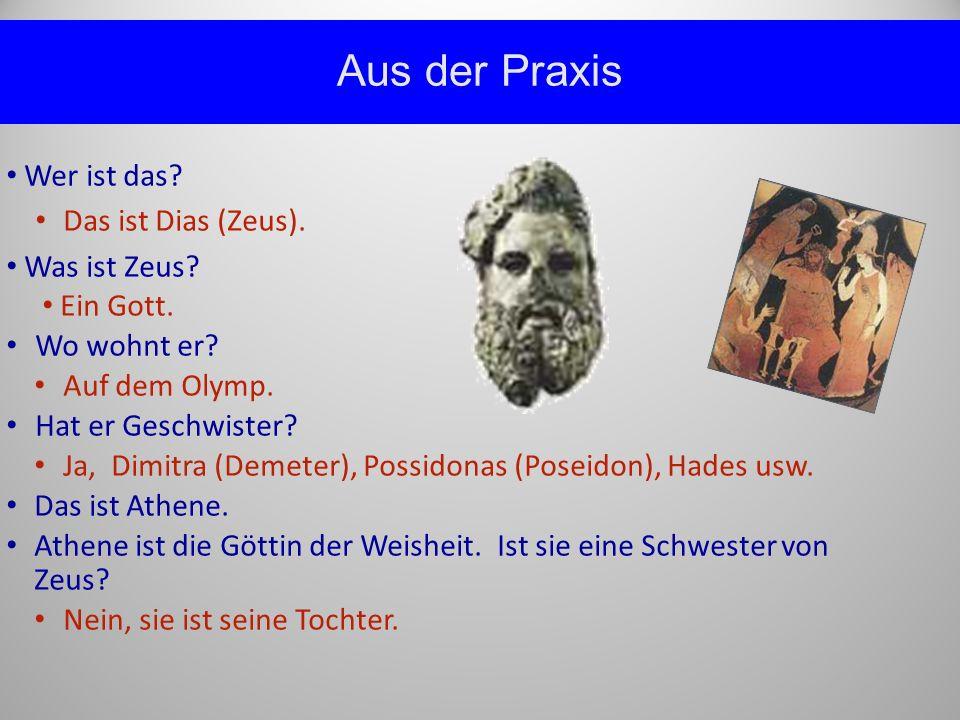 Aus der Praxis Wer ist das. Das ist Dias (Zeus). Was ist Zeus.