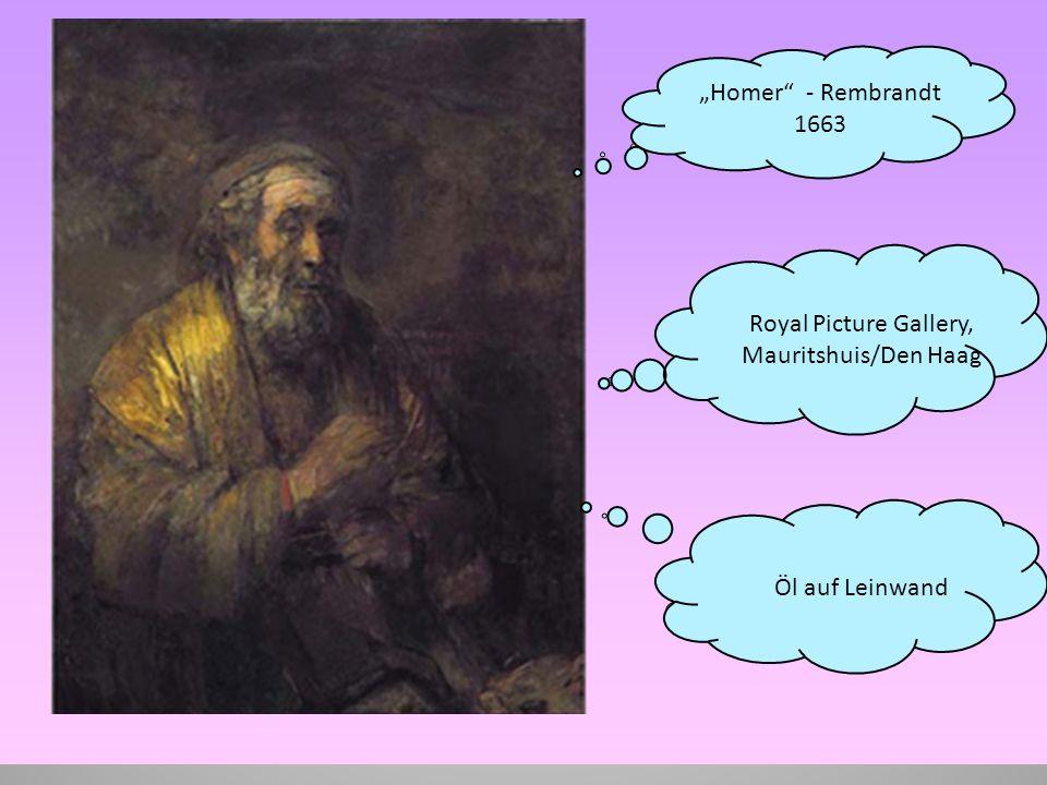 """Homer - Rembrandt 1663 Royal Picture Gallery, Mauritshuis/Den Haag Öl auf Leinwand"
