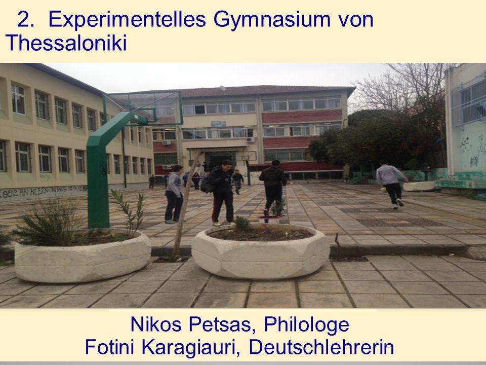 22. Experimentelles Gymnasium von Thessaloniki Nikos Petsas, Philologe Fotini Karagiauri, Deutschlehrerin