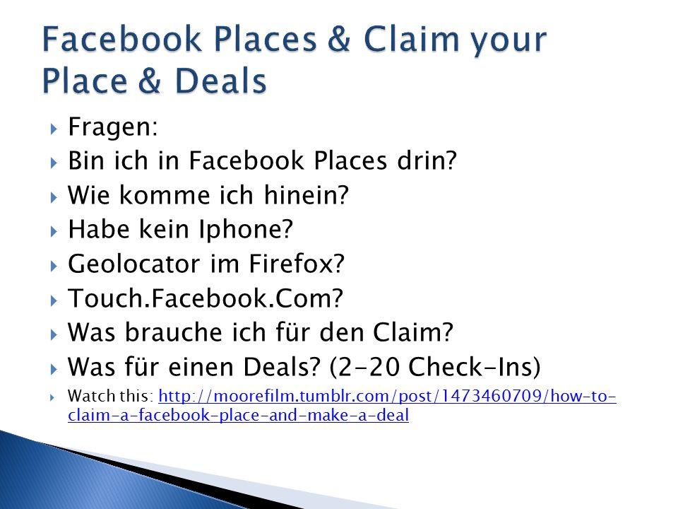  Fragen:  Bin ich in Facebook Places drin.  Wie komme ich hinein.