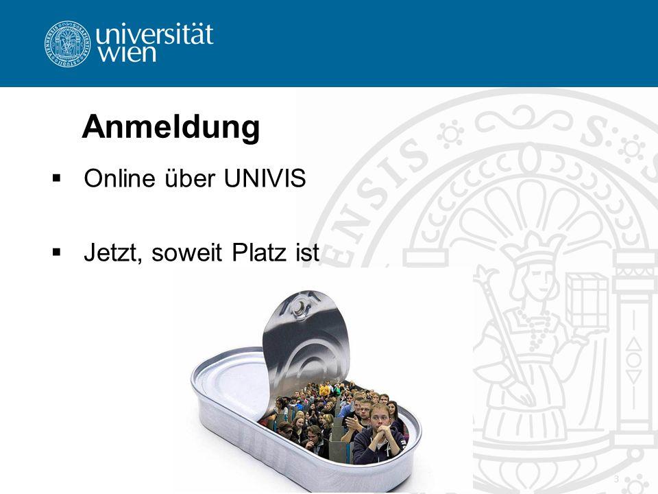 3 Anmeldung  Online über UNIVIS  Jetzt, soweit Platz ist