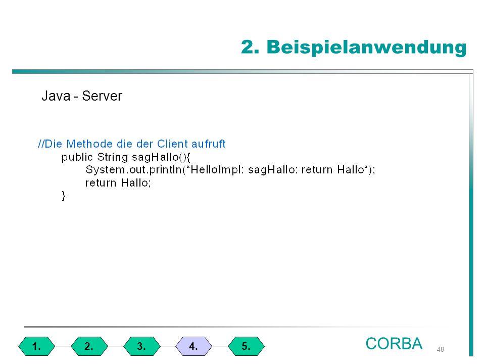 48 2. Beispielanwendung 1.4.3.2.5. Java - Server CORBA