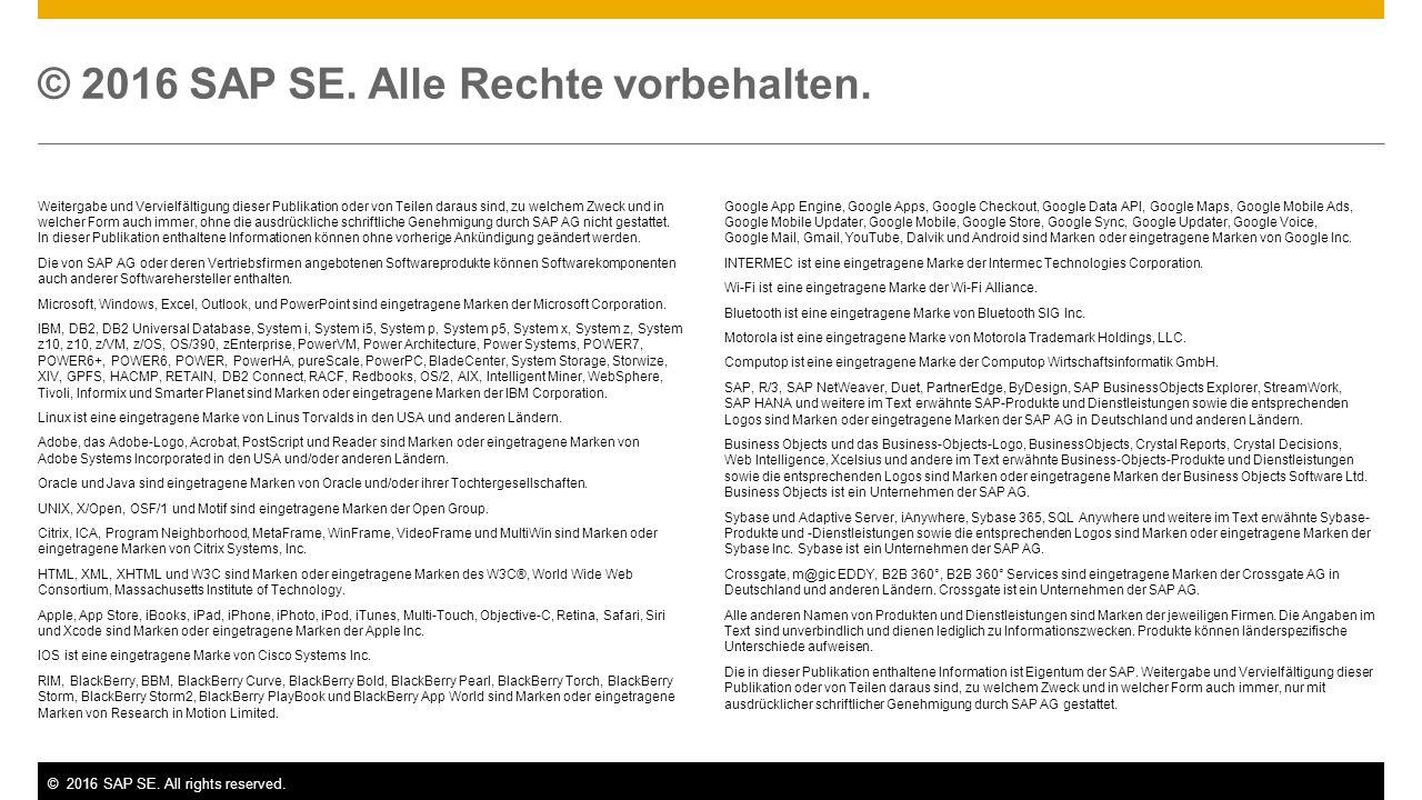 ©2016 SAP SE. All rights reserved. © 2016 SAP SE. Alle Rechte vorbehalten. Weitergabe und Vervielfältigung dieser Publikation oder von Teilen daraus s
