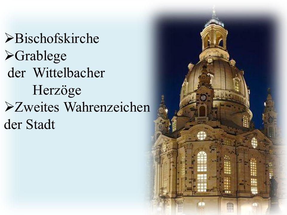 http://www.avanti- cta.cz/services/  Bischofskirche  Grablege der Wittelbacher Herzöge  Zweites Wahrenzeichen der Stadt