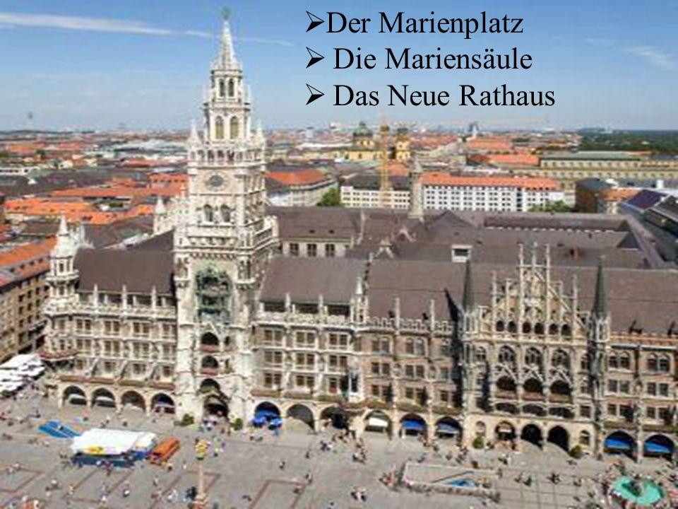  Der Marienplatz  Die Mariensäule  Das Neue Rathaus