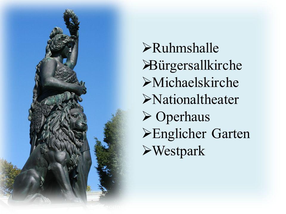 http://www.avanti- cta.cz/services/  Ruhmshalle  Bürgersallkirche  Michaelskirche  Nationaltheater  Operhaus  Englicher Garten  Westpark