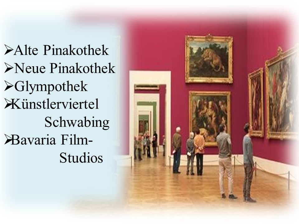 http://www.avanti- cta.cz/services/  Alte Pinakothek  Neue Pinakothek  Glympothek  Künstlerviertel Schwabing  Bavaria Film- Studios