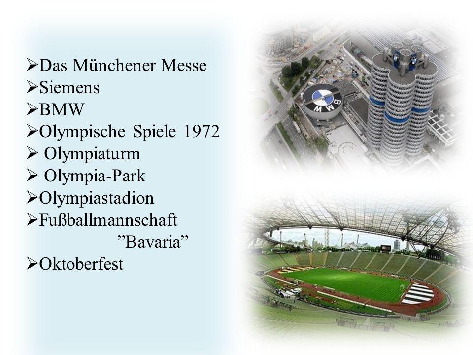  Das Münchener Messe  Siemens  BMW  Olympische Spiele 1972  Olympiaturm  Olympia-Park  Olympiastadion  Fußballmannschaft Bavaria  Oktoberfest