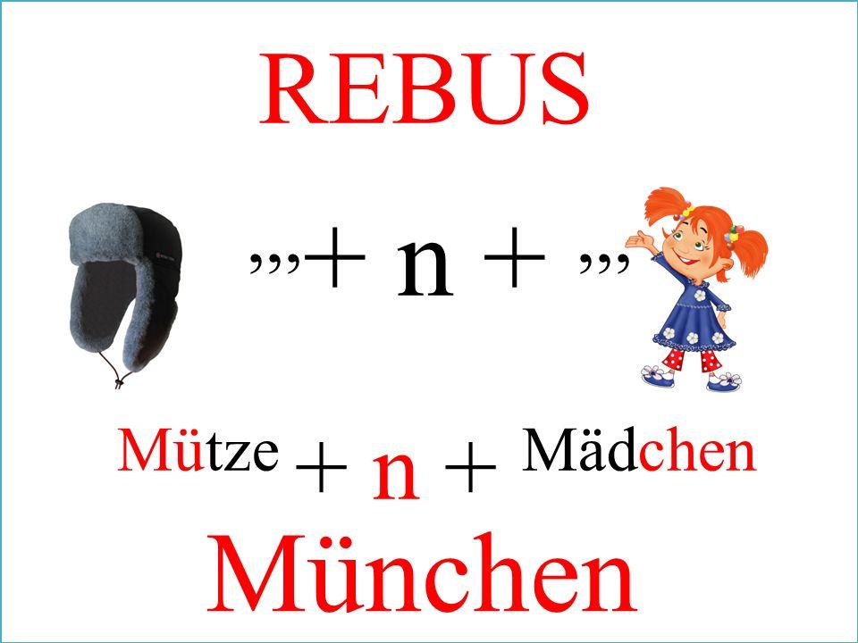 ,,, + n +,,, REBUS Mütze + n + Mädchen München