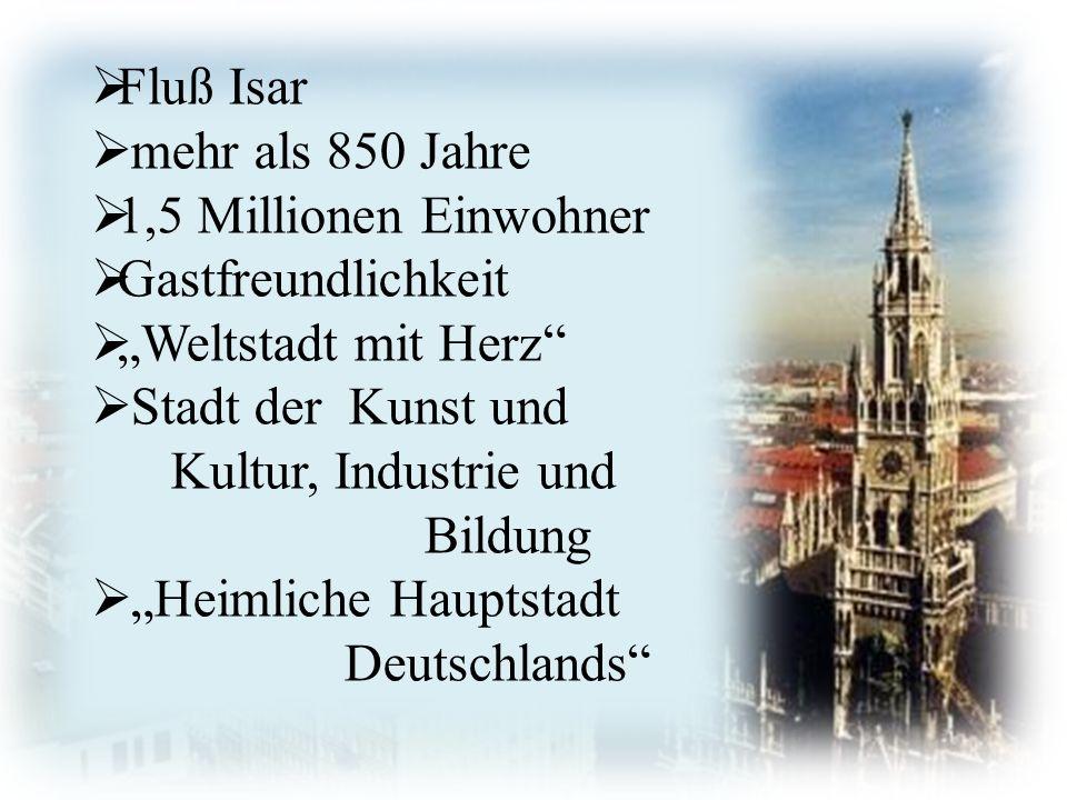 """http://www.avanti- cta.cz/services/  Fluß Isar  mehr als 850 Jahre  1,5 Millionen Einwohner  Gastfreundlichkeit  """"Weltstadt mit Herz  Stadt der Kunst und Kultur, Industrie und Bildung  """"Heimliche Hauptstadt Deutschlands"""