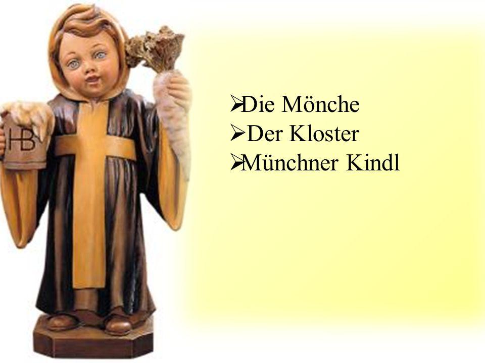  Die Mönche  Der Kloster  Münchner Kindl