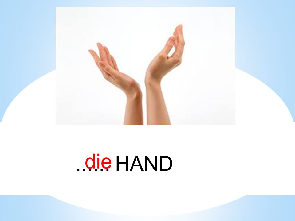 ...... HAND die
