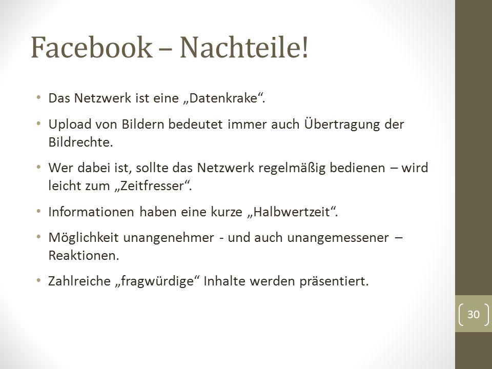"""Facebook – Nachteile! Das Netzwerk ist eine """"Datenkrake"""". Upload von Bildern bedeutet immer auch Übertragung der Bildrechte. Wer dabei ist, sollte das"""