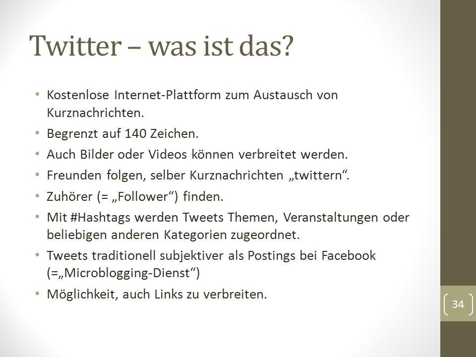 Twitter – was ist das? Kostenlose Internet-Plattform zum Austausch von Kurznachrichten. Begrenzt auf 140 Zeichen. Auch Bilder oder Videos können verbr