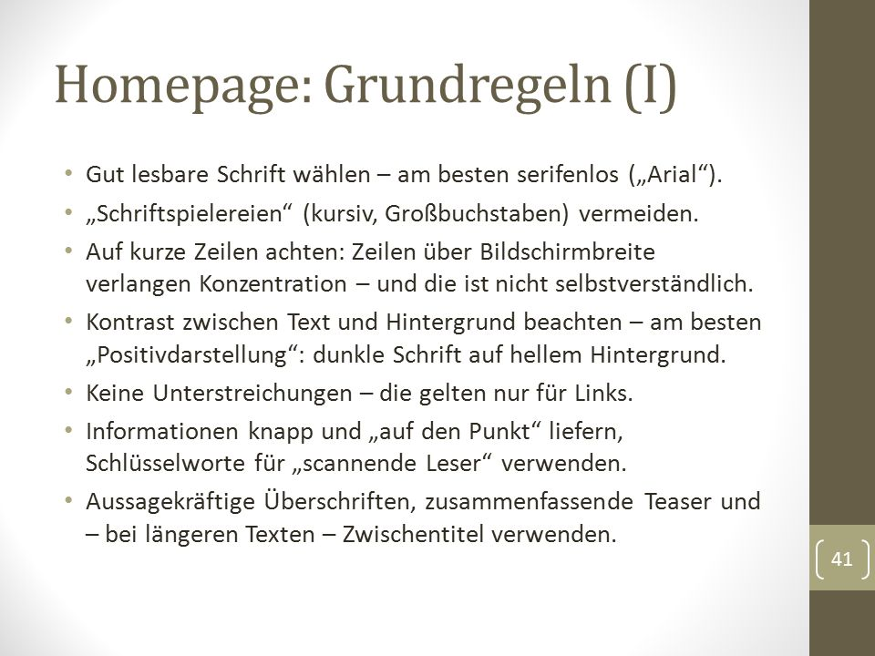 """Homepage: Grundregeln (I) Gut lesbare Schrift wählen – am besten serifenlos (""""Arial""""). """"Schriftspielereien"""" (kursiv, Großbuchstaben) vermeiden. Auf ku"""