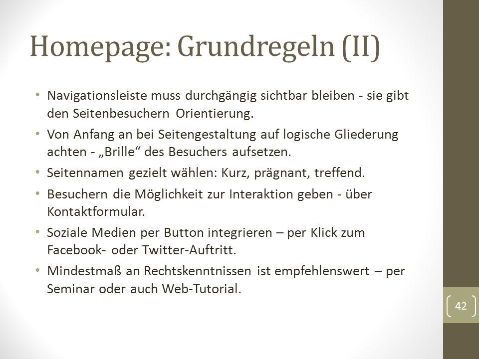 Homepage: Grundregeln (II) Navigationsleiste muss durchgängig sichtbar bleiben - sie gibt den Seitenbesuchern Orientierung.