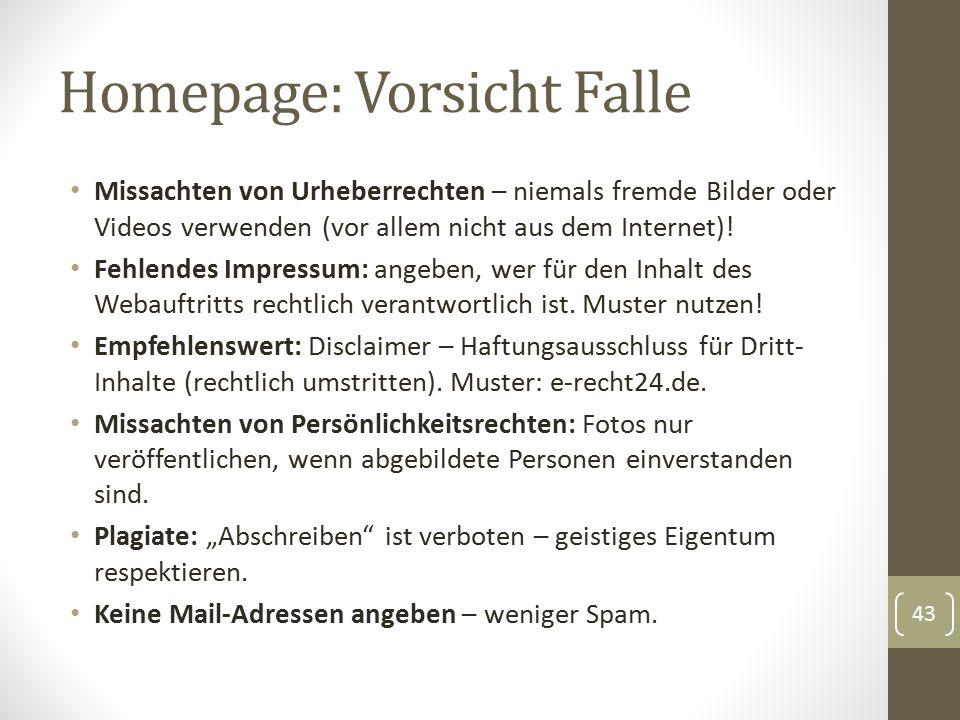 Homepage: Vorsicht Falle Missachten von Urheberrechten – niemals fremde Bilder oder Videos verwenden (vor allem nicht aus dem Internet).