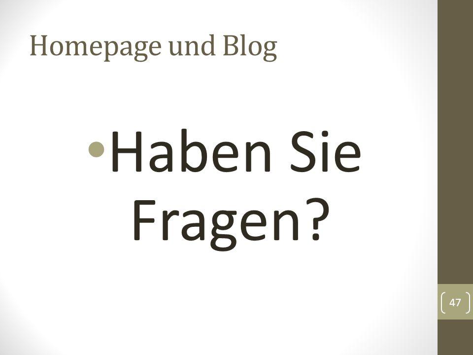 Homepage und Blog Haben Sie Fragen? 47