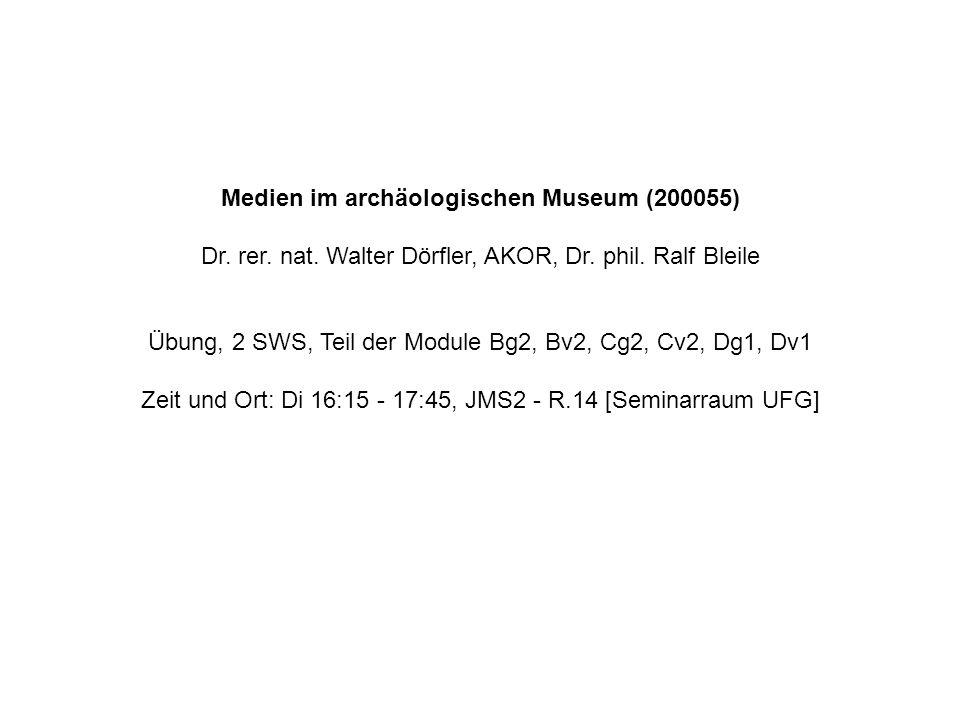Medien im archäologischen Museum (200055) Dr. rer.