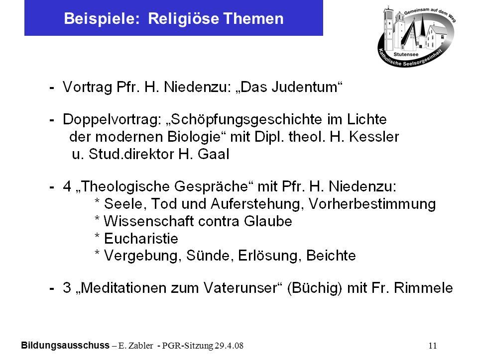 Bildungsausschuss – E. Zabler - PGR-Sitzung 29.4.08 11 Beispiele: Religiöse Themen