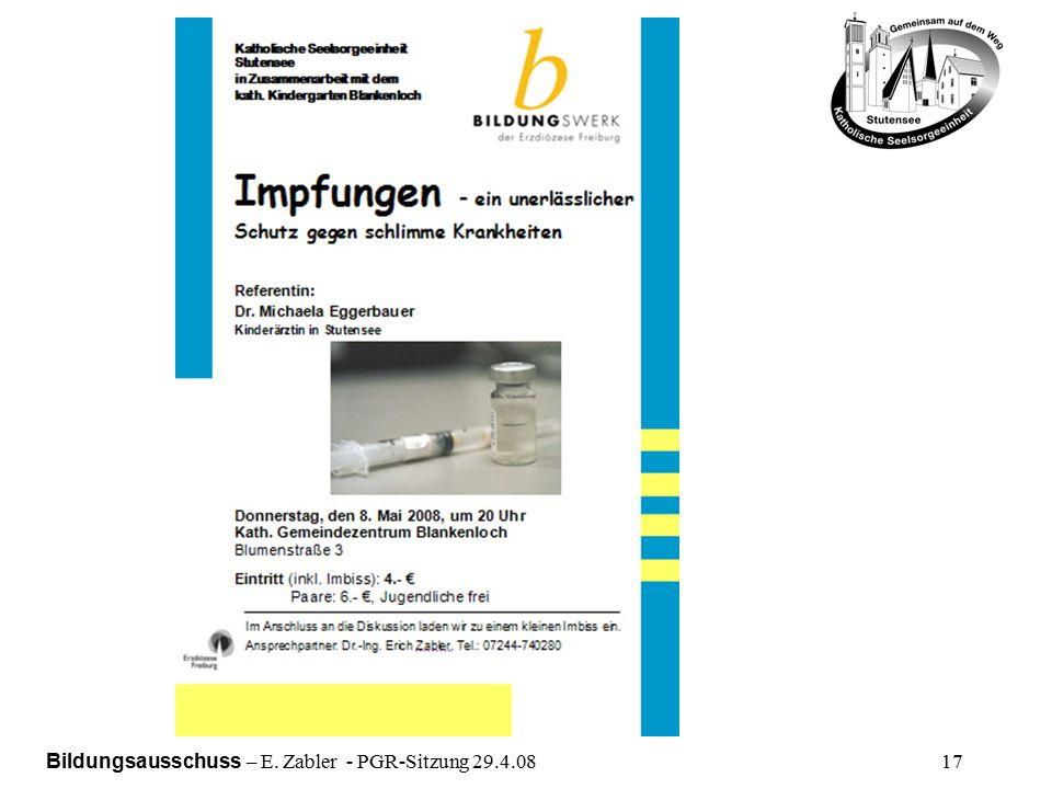 Bildungsausschuss – E. Zabler - PGR-Sitzung 29.4.08 17