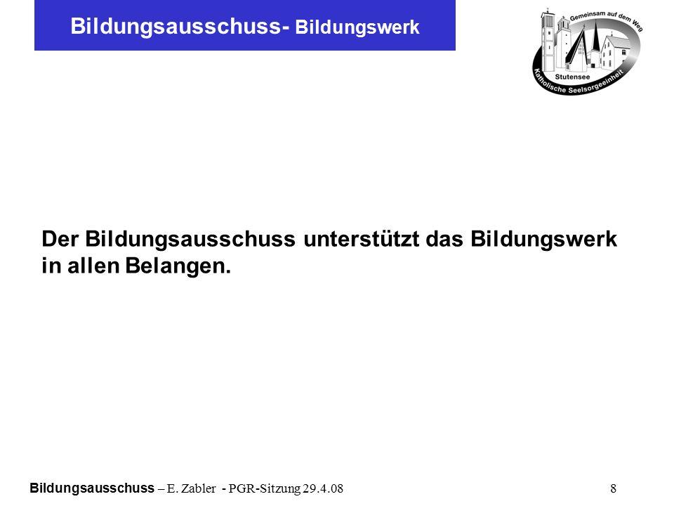 Bildungsausschuss – E. Zabler - PGR-Sitzung 29.4.08 19