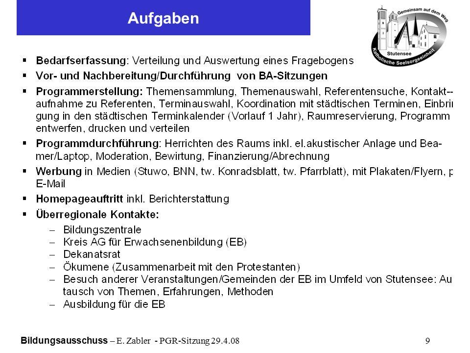 Bildungsausschuss – E. Zabler - PGR-Sitzung 29.4.08 9 Aufgaben