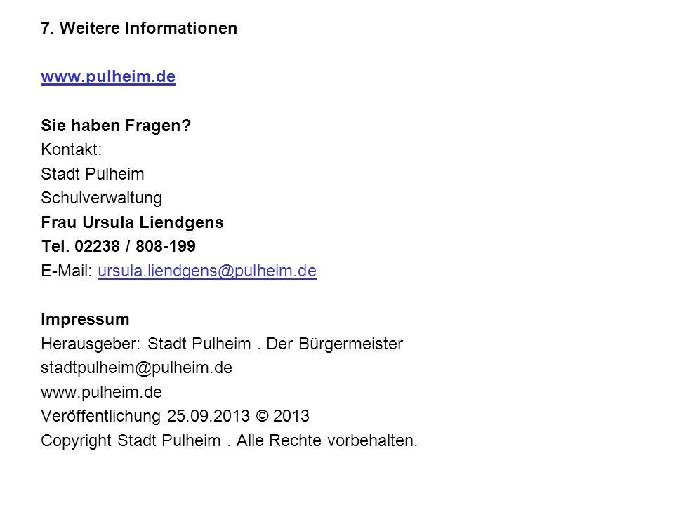 7. Weitere Informationen www.pulheim.de Sie haben Fragen.
