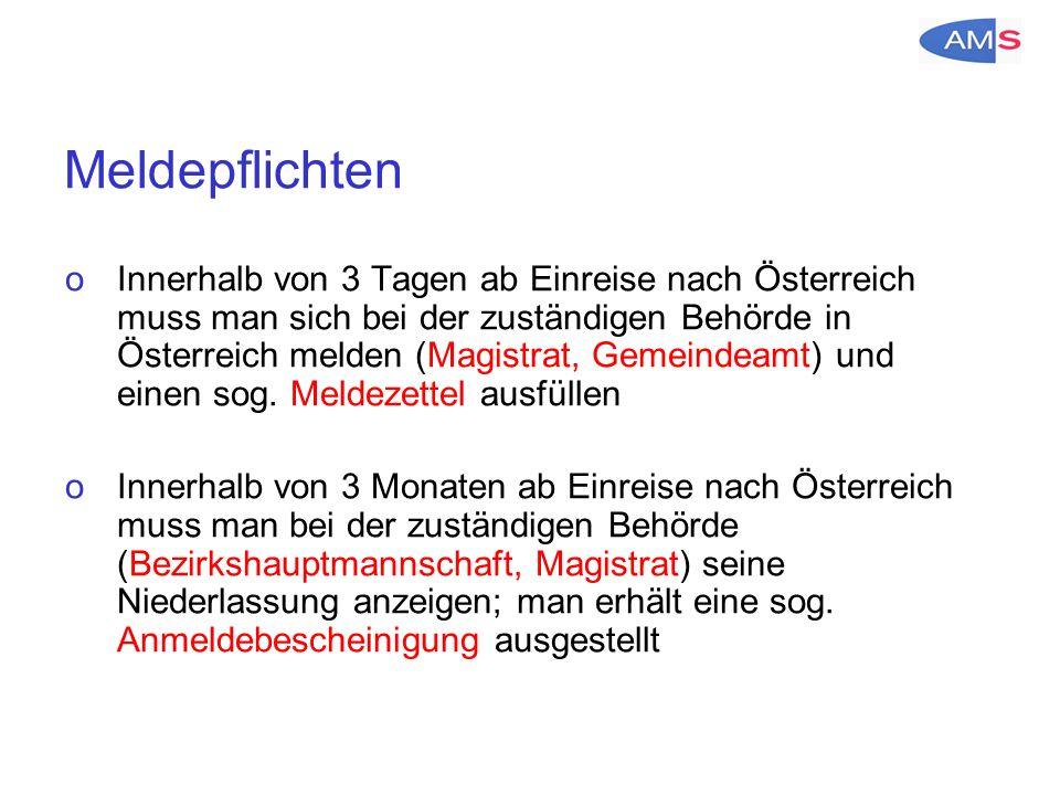 Meldepflichten oInnerhalb von 3 Tagen ab Einreise nach Österreich muss man sich bei der zuständigen Behörde in Österreich melden (Magistrat, Gemeindeamt) und einen sog.