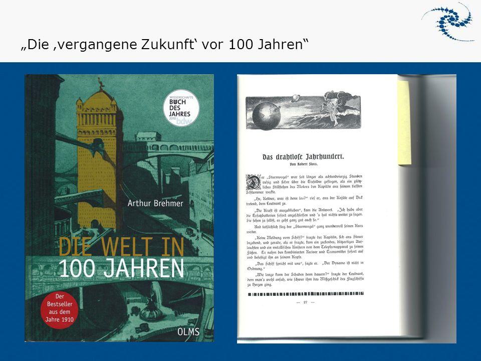 """""""Die 'vergangene Zukunft' vor 100 Jahren"""""""