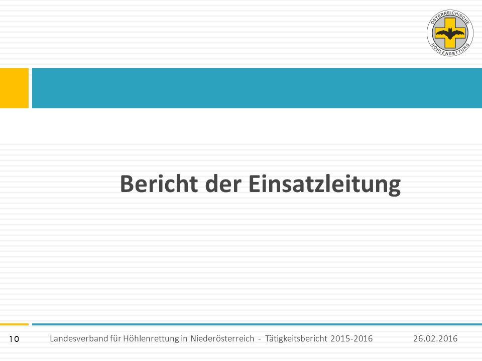 10 Bericht der Einsatzleitung 26.02.2016Landesverband für Höhlenrettung in Niederösterreich - Tätigkeitsbericht 2015-2016