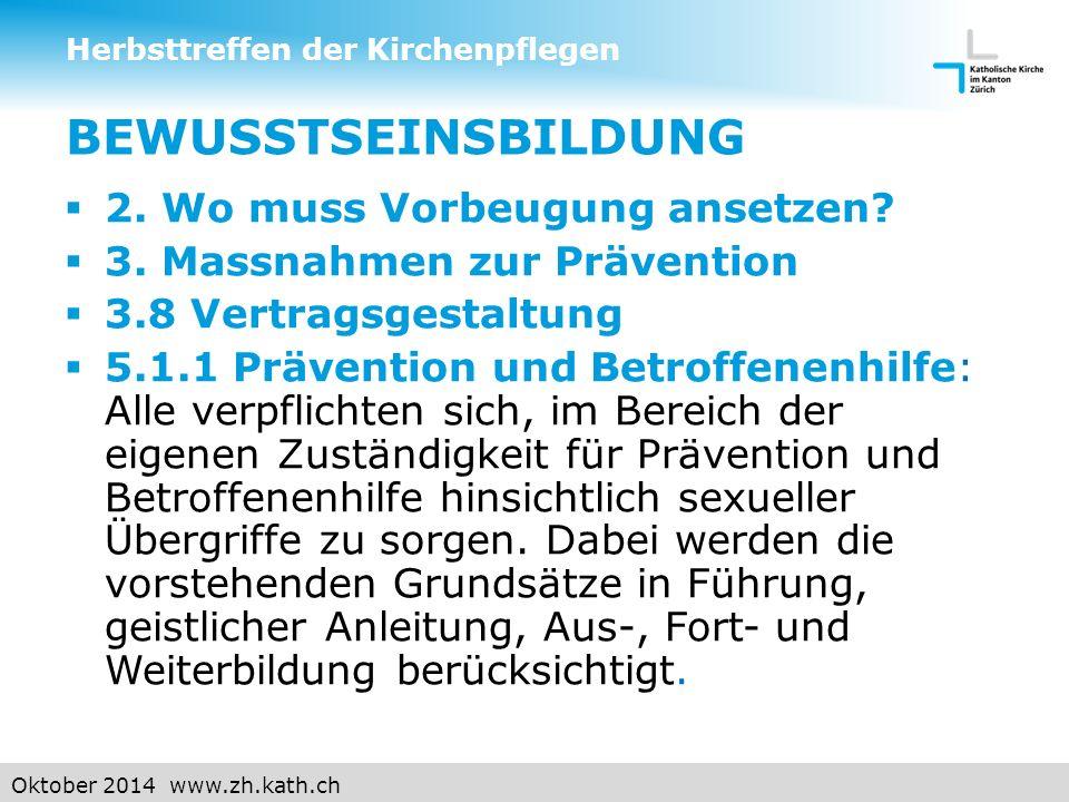 Oktober 2014 www.zh.kath.ch BEWUSSTSEINSBILDUNG  2.