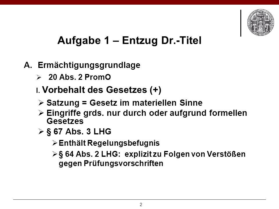 Aufgabe 1 – Entzug Dr.-Titel A.Ermächtigungsgrundlage  20 Abs.