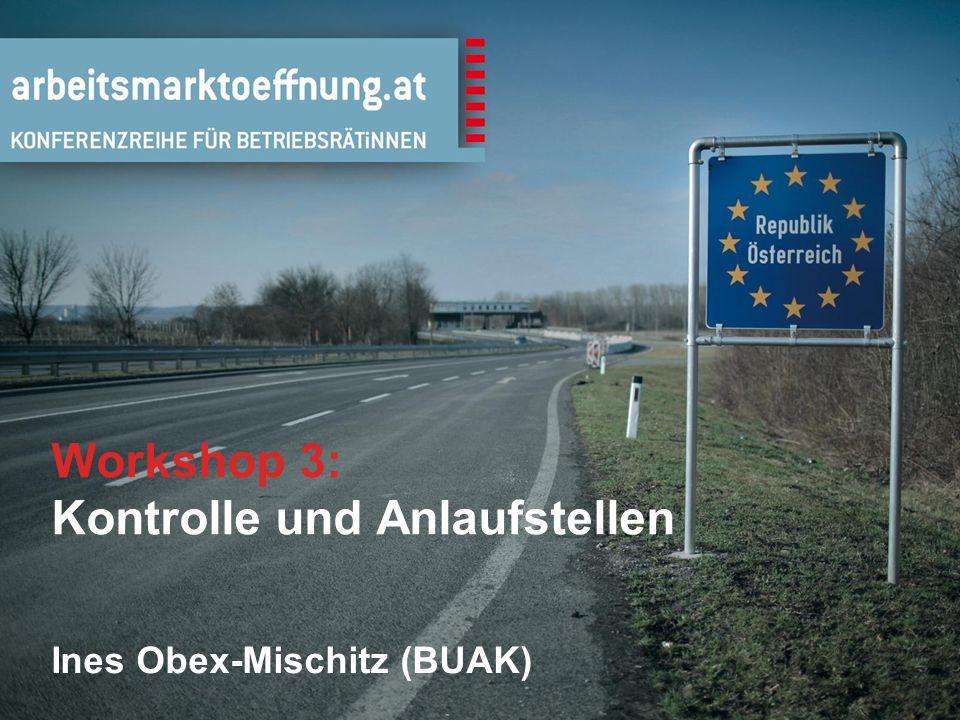 15 Workshop 3: Kontrolle und Anlaufstellen Ines Obex-Mischitz (BUAK)