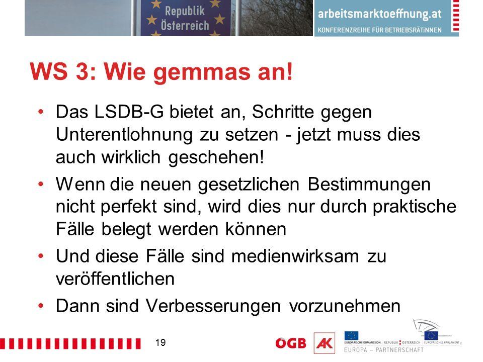 19 WS 3: Wie gemmas an! Das LSDB-G bietet an, Schritte gegen Unterentlohnung zu setzen - jetzt muss dies auch wirklich geschehen! Wenn die neuen geset