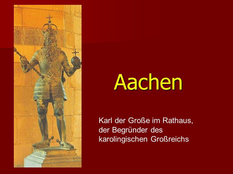Aachen Karl der Große im Rathaus, der Begründer des karolingischen Großreichs
