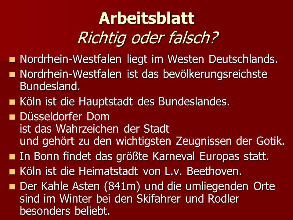 Arbeitsblatt Richtig oder falsch. Nordrhein-Westfalen liegt im Westen Deutschlands.