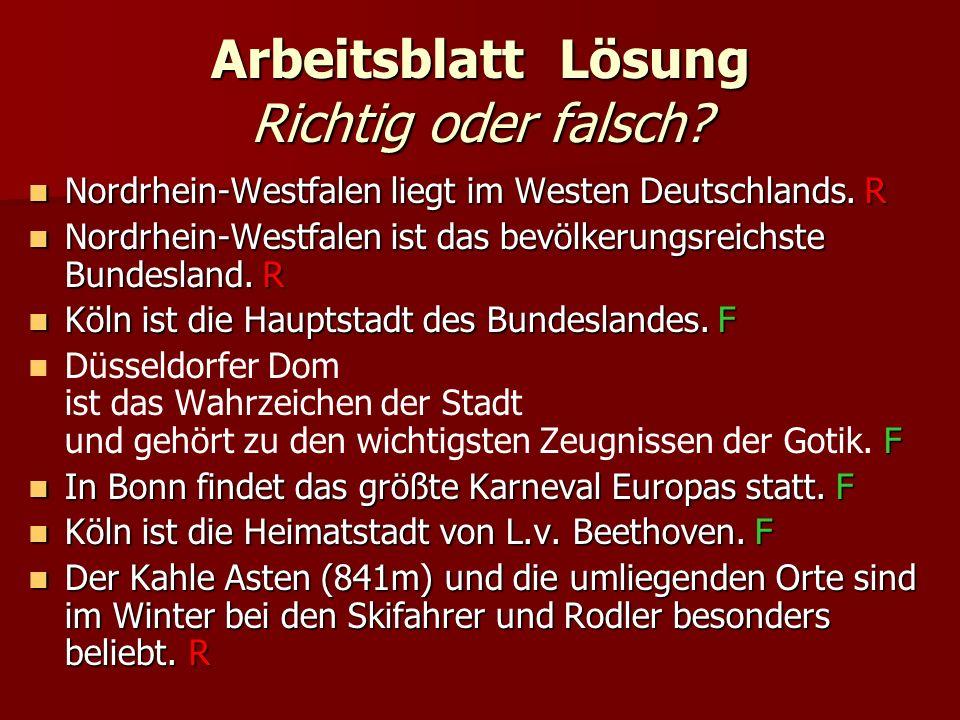 Arbeitsblatt Lösung Richtig oder falsch. Nordrhein-Westfalen liegt im Westen Deutschlands.