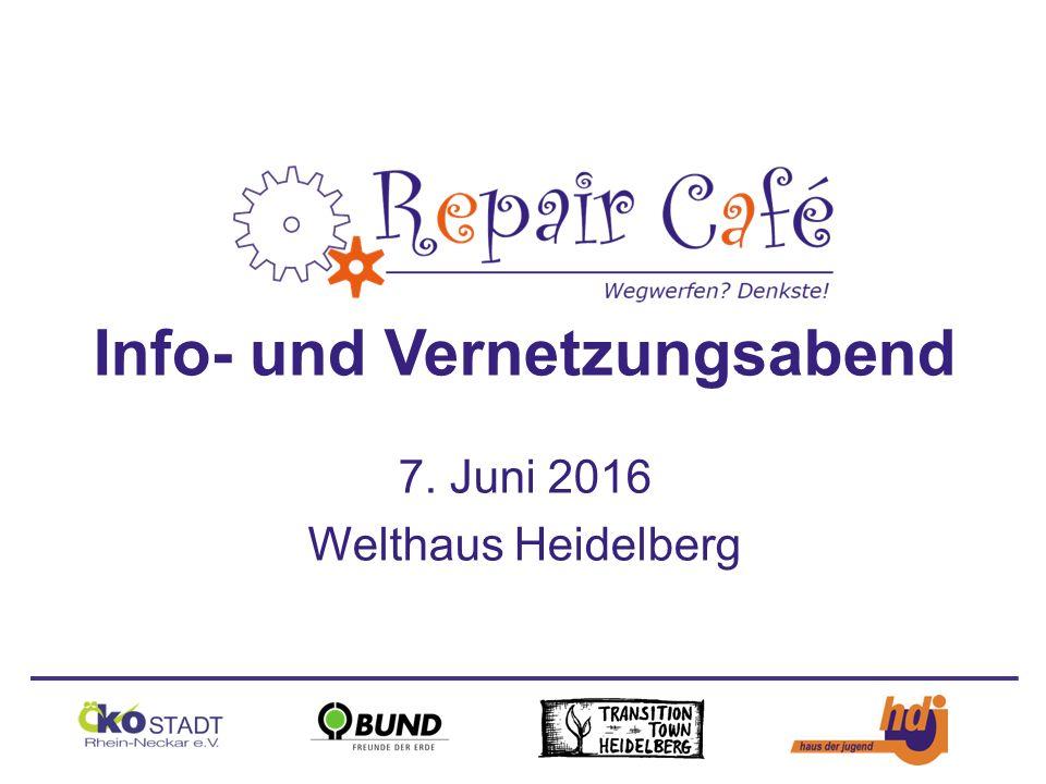 Info- und Vernetzungsabend 7. Juni 2016 Welthaus Heidelberg